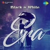 Black n White Era Songs