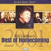 Bill Gaither's Best Of Homecoming - 2001 Songs