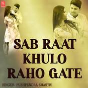 Sab Raat Khulo Raho Gate Song