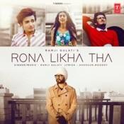 Rona Likha Tha Song