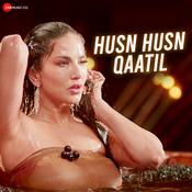 Husn Husn Qaatil Song