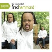 Playlist: The Very Best of Fred Hammond Songs