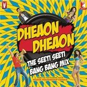 Dheaon Dheaon Songs