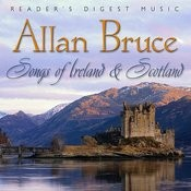 Reader's Digest Music: Allan Bruce - Songs Of Ireland And Scotland Songs