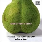 More Fruity Bits! The Rest of Ivor Biggun Volume 2 Songs
