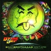 3BADBROTHAAAS Mixtape Songs