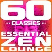 60 Classics: Essential Zen Lounge Songs