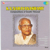 K V Narayanaswamy - Swati Thirunal Krithis Songs