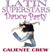 Latin Superstars Dance Party Songs