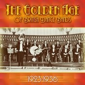 The Golden Age Of British Dance Bands 1923-1936 Songs