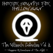 Horror Sounds For Halloween - The Ultimate Collection Volume 3 (Vampires & Creatures Of The Night) Songs