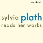 Sylvia Plath Reads Her Works Songs
