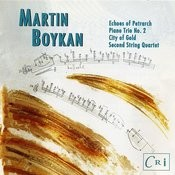 Martin Boykan: City Of Gold & Other Works Songs