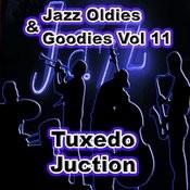 Jazz Oldies & Goodies Vol 11 / Tuxedo Juction Songs