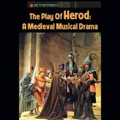 The Play Of Herod: A Medieval Musical Drama Songs