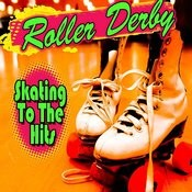 Roller Derby - Skating To The Hits Songs