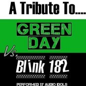A Tribute To: Green Day Vs. Blink 182 Songs