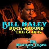 Rock Around The Clock - The Mexican Years Songs