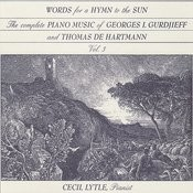 The Complete Piano Music Of Georges I. Gurdjieff & Thomas De Hartmann, Vol. 3: Words For A Hymn To The Sun Songs