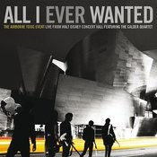 All I Ever Wanted: The Airborne Toxic Event - Live From Walt Disney Concert Hall featuring The Calder Quartet Songs