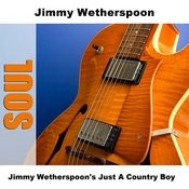 Jimmy Wetherspoon's Just A Country Boy Songs