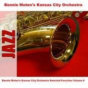 Bennie Moten's Kansas City Orchestra Selected Favorites, Vol. 6 Songs