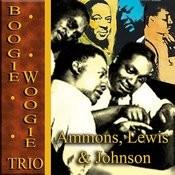 Ammons, Lewis & Johnson / Boogie Woogie Trio Songs