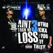 I Ain't Takin No Loss 3 Songs