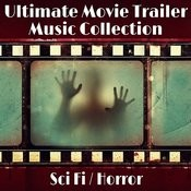The Ultimate Movie Trailer Music Collection - Sci Fi / Horror Songs