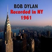 Bob Dylan : Recorded In Ny 1961 Songs