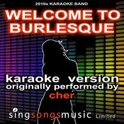 Welcome To Burlesque (Originally Performed By Cher) [Audio Karaoke Version] Songs