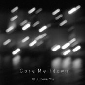 Core Meltdown Songs