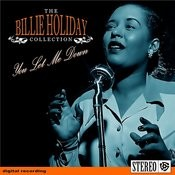 The Billie Holiday Collection- You Let Me Down Songs