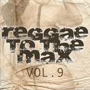 Reggae To The Max Vol 9 Songs