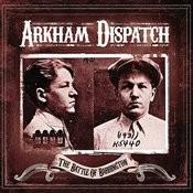 Arkham Dispatch Songs