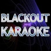 Blackout (In The Style Of Breathe Carolina) (Karaoke) Songs