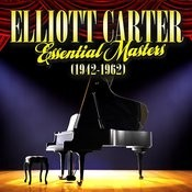Elliott Carter - Essential Masters (1942-1962) Songs