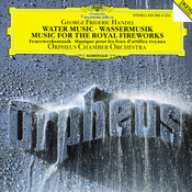 Handel: Water Music, HWV 348-350; Music for the Royal Fireworks, HWV 351 Songs