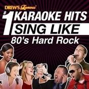 Drew's Famous #1 Karaoke Hits: Sing Like 80's Hard Rock Songs