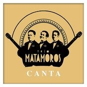 Trio Matamoros Canta Songs
