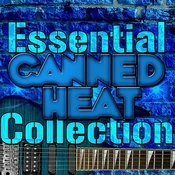 Essential Canned Heat Collection Songs
