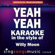 Yeah Yeah (In The Style Of Willy Moon) [Karaoke Version] - Single Songs