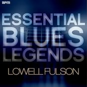 Essential Blues Legends - Lowell Fulson Songs