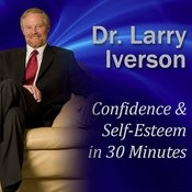 Confidence & Self-Esteem In 30 Minutes: Beat Your Worries And Gain A Mindset Of Success Song