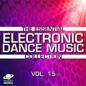 The Essential Electronic Dance Music Collection, Vol. 15 Songs