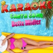 Karaoke Canta Como Bette Midler Songs
