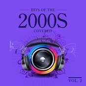 Hits 2000's Covered, Vol.2 Songs
