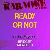 Ready Or Not (In The Style Of Bridget Mendler) [Karaoke Version] - Single Songs