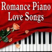 Romance Piano Love Songs Songs