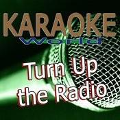 Turn Up The Radio (Originally Performed By Madonna) [Karaoke Version] Song